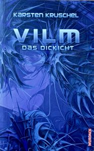Vilm - Das Dickicht - Karsten Kruschel - Umschlagillustration: Ernst Wurdack - mit freundlicher Genehmigung des Verlages